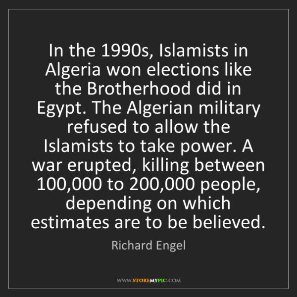 Richard Engel: In the 1990s, Islamists in Algeria won elections like...