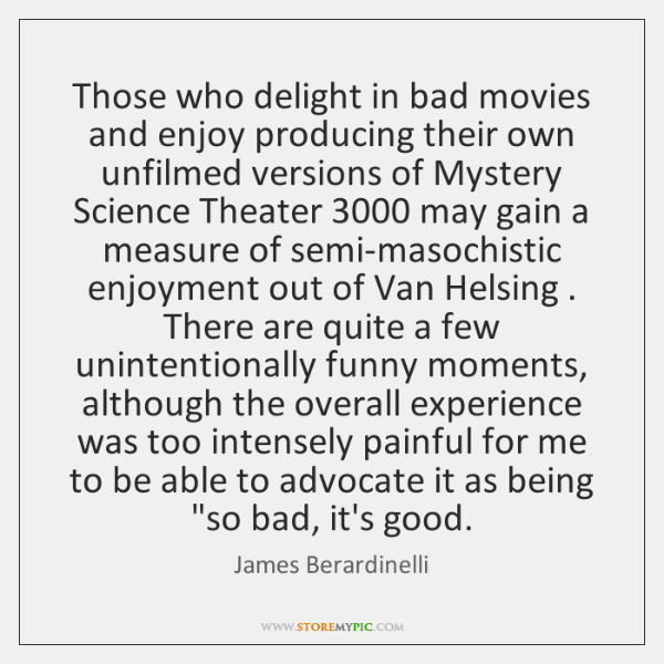 Those who delight in bad movies and enjoy producing their own unfilmed ...
