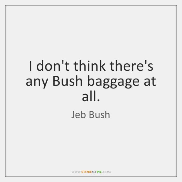Jeb Bush Quotes StoreMyPic Unique Jeb Bush Quotes