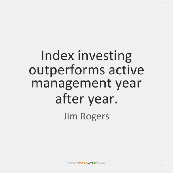 Index investing outperforms active management year after year.