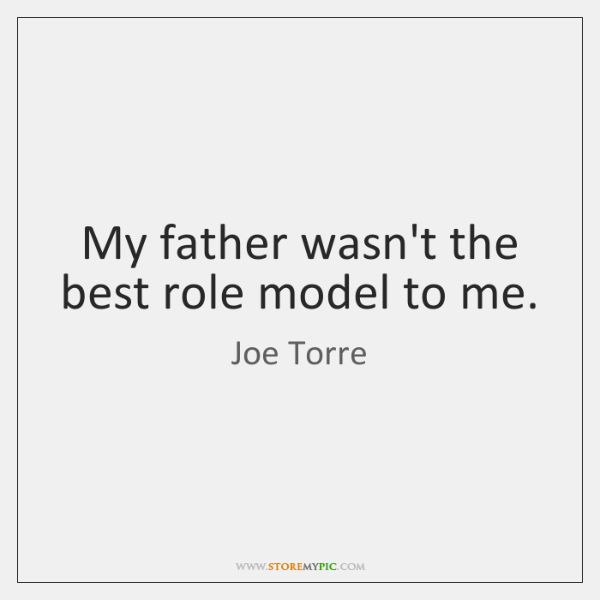 my role model is my father because