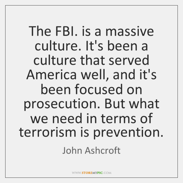 The FBI. is a massive culture. It's been a culture that served ...
