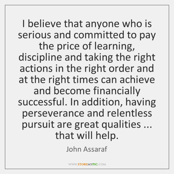 I believe that anyone who is serious and committed to pay the ...
