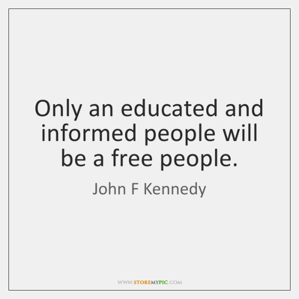 Only An Educated And Informed People Will Be A Free People Storemypic