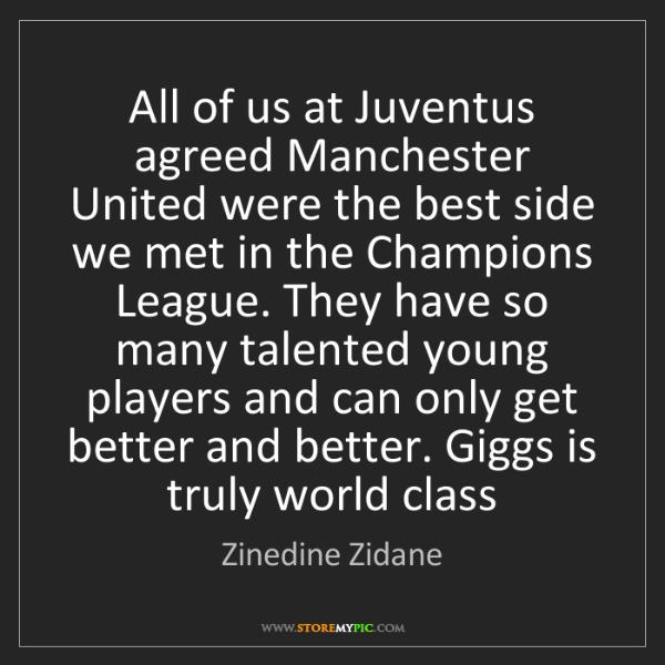 Zinedine Zidane: All of us at Juventus agreed Manchester United were the...