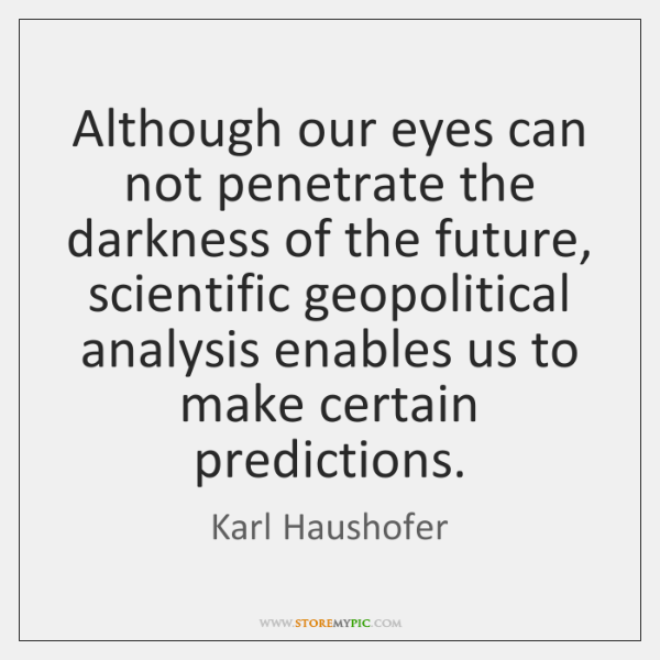 Although our eyes can not penetrate the darkness of the future, scientific ...