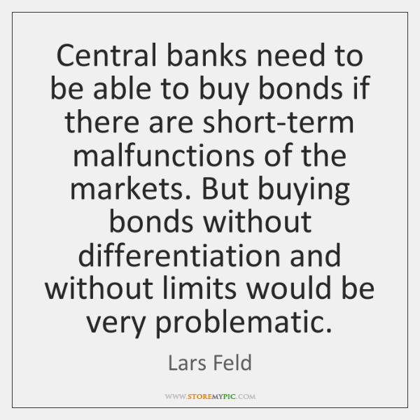 Central banks need to be able to buy bonds if there are ...
