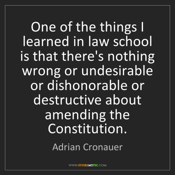 Adrian Cronauer: One of the things I learned in law school is that there's...
