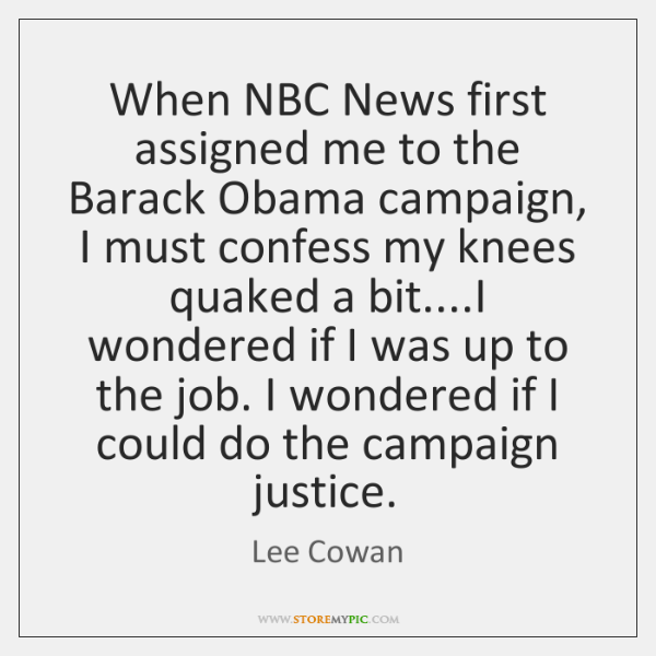 When NBC News first assigned me to the Barack Obama campaign, I ...