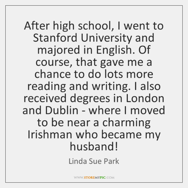 After high school, I went to Stanford University and majored in English. ...