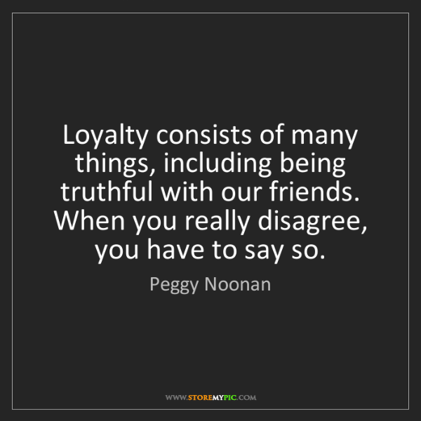 Peggy Noonan: Loyalty consists of many things, including being truthful...