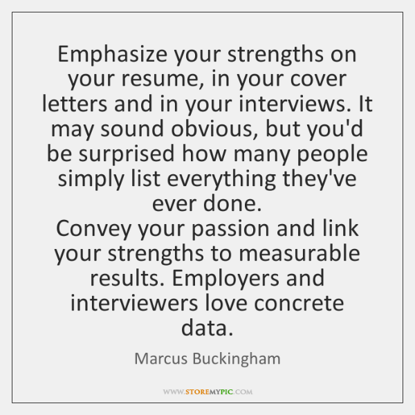 Emphasize your strengths on your resume, in your cover letters and in ...