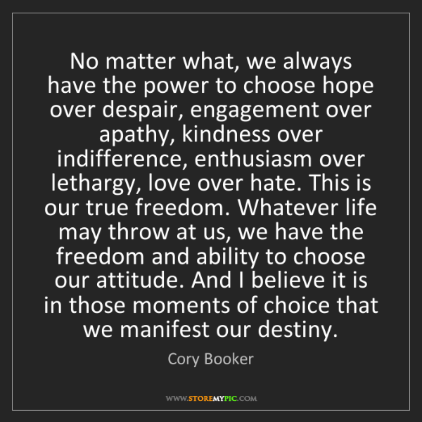 Cory Booker: No matter what, we always have the power to choose hope...