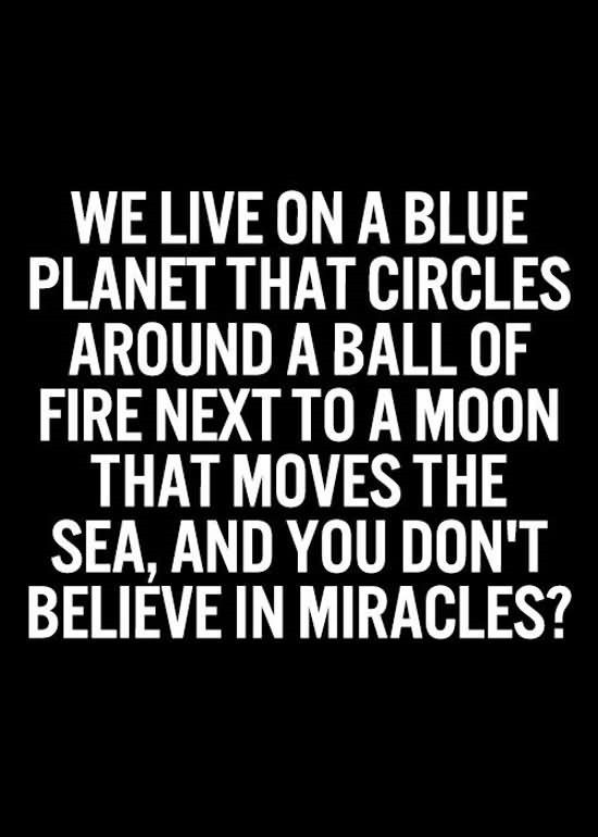 We live on a blue planet that circles around a ball of fire next to a moon that moves