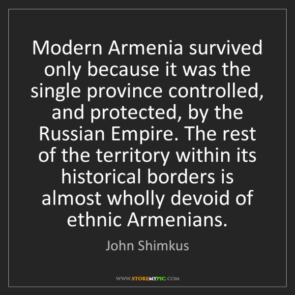 John Shimkus: Modern Armenia survived only because it was the single...
