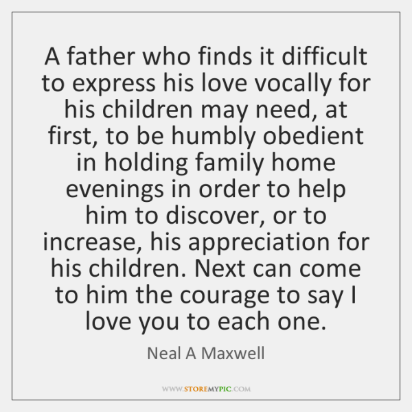 A father who finds it difficult to express his love vocally for ...