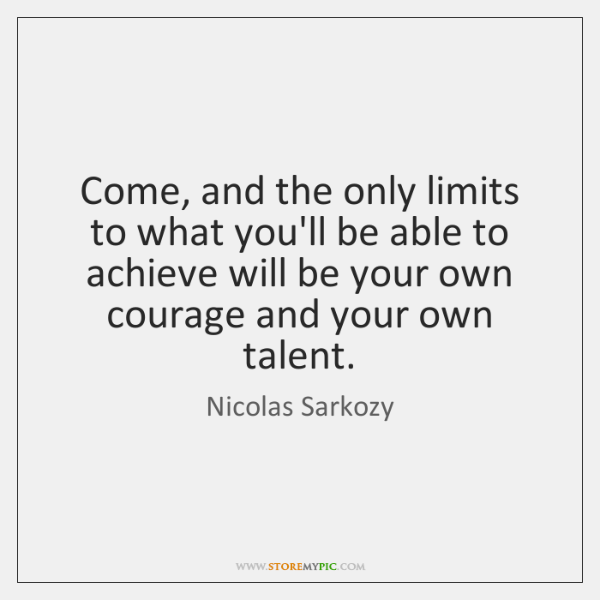 Come, and the only limits to what you'll be able to achieve ...