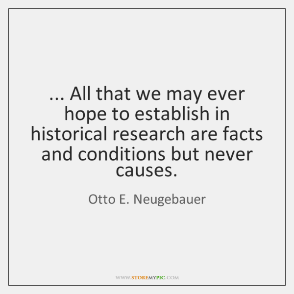 ... All that we may ever hope to establish in historical research are ...