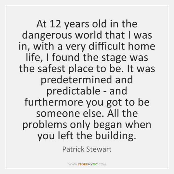 At 12 years old in the dangerous world that I was in, with ...