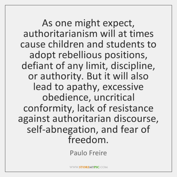 As one might expect, authoritarianism will at times cause children and students ...