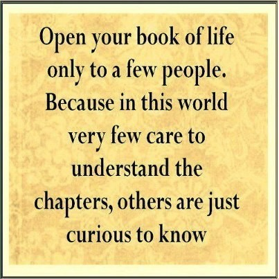 Open your book of life only to a few people
