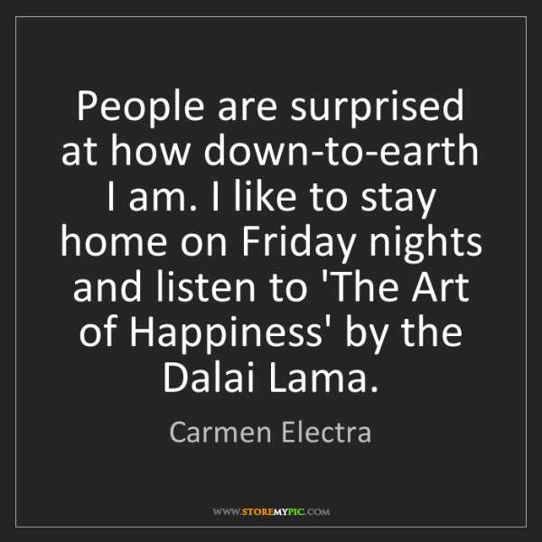 Carmen Electra: People are surprised at how down-to-earth I am. I like...