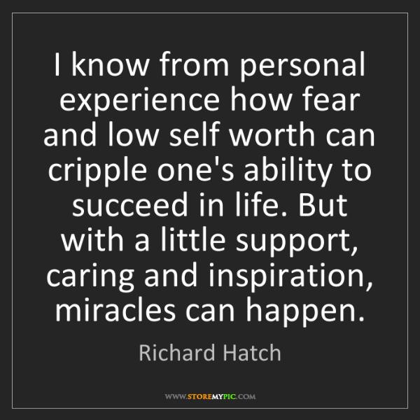 Richard Hatch: I know from personal experience how fear and low self...