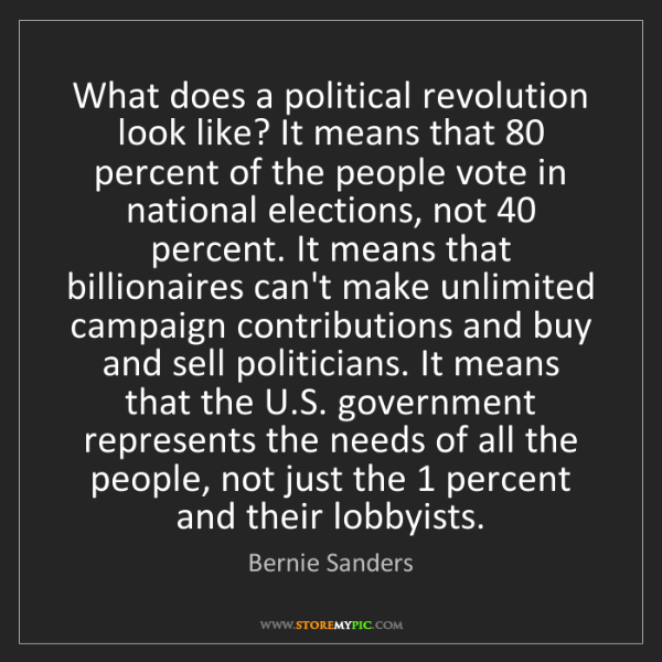 Bernie Sanders: What does a political revolution look like? It means...