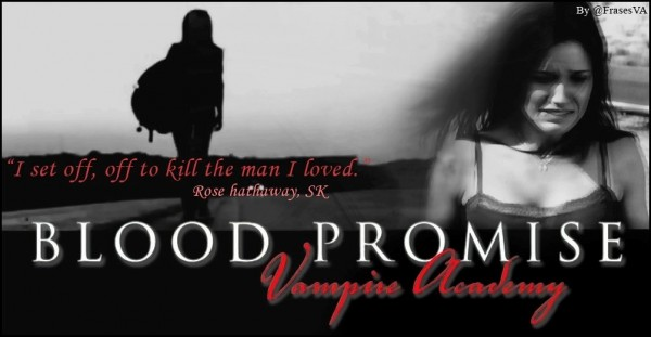 I set off off to kill the man i loved blood promise