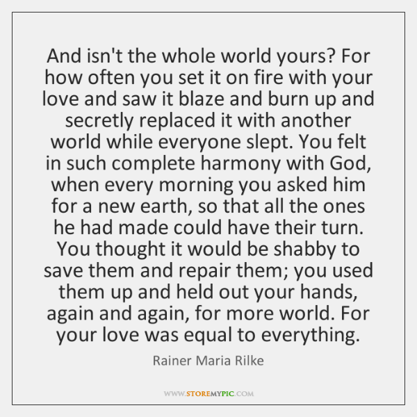 And isn't the whole world yours? For how often you set it ...