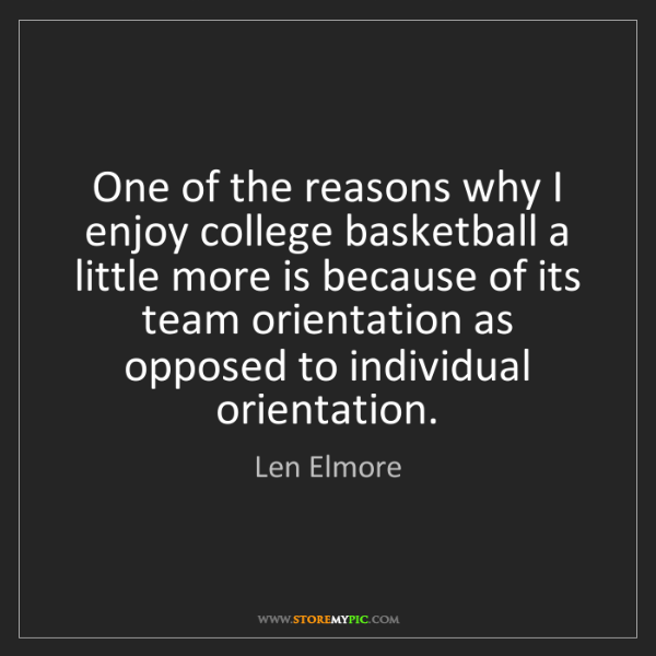 Len Elmore: One of the reasons why I enjoy college basketball a little...