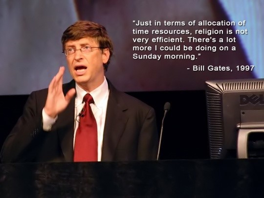 Just in terms of allocation of time resources religion is not very efficient theres a