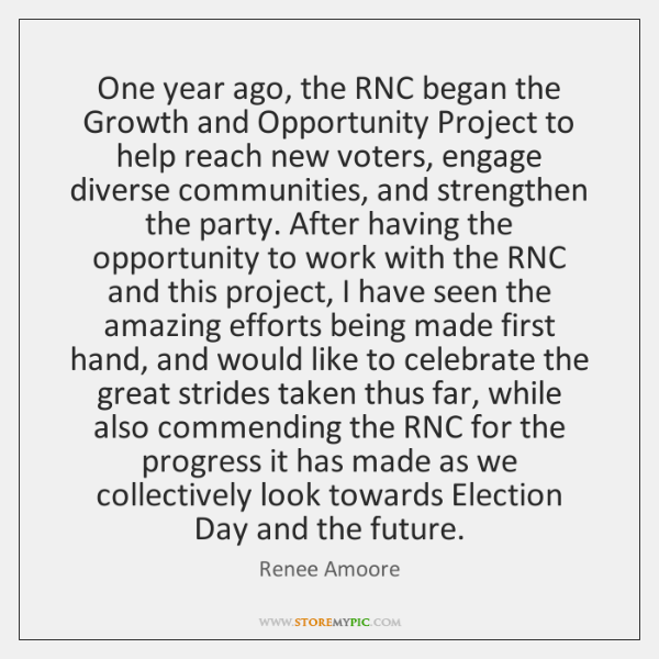 One year ago, the RNC began the Growth and Opportunity Project to ...
