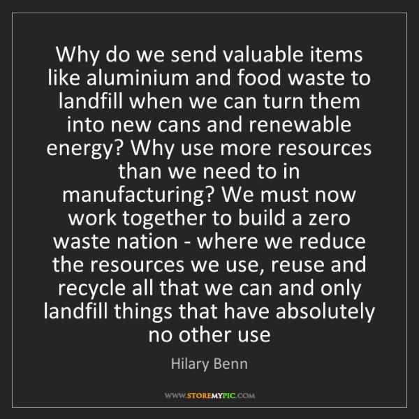 Hilary Benn: Why do we send valuable items like aluminium and food...