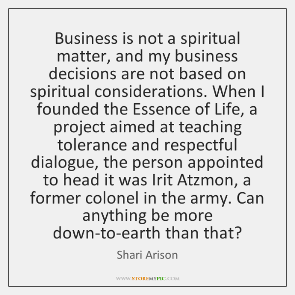 Business is not a spiritual matter, and my business decisions are not ...