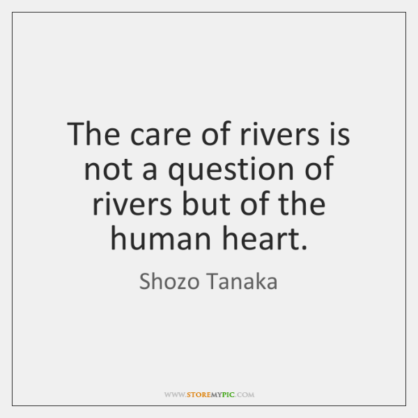 The care of rivers is not a question of rivers but of ...