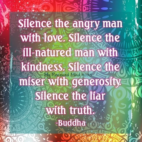 Silence the angry man with love