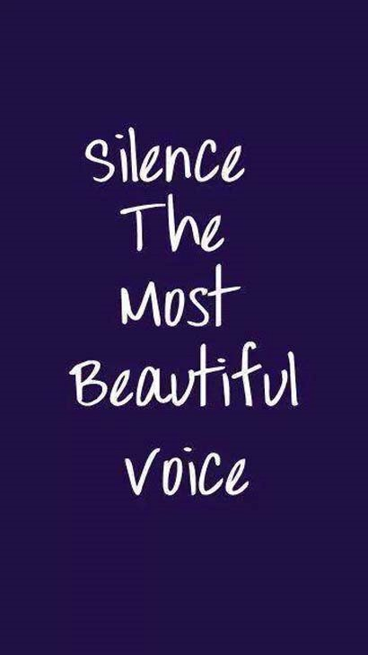 Silence the most beautiful voice