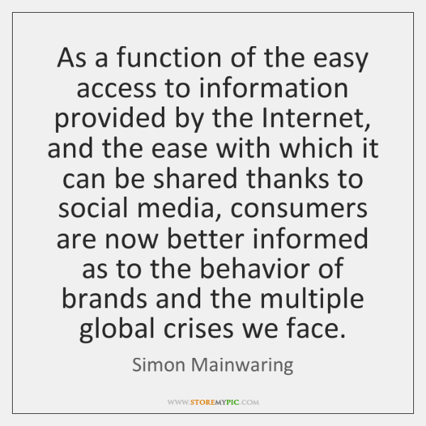 As a function of the easy access to information provided by the ...