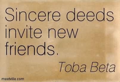 Sincere deeds invite new friends toba beta