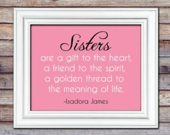 Sisters Are A Gift To The Heart A Friend To The Spirit A Golden