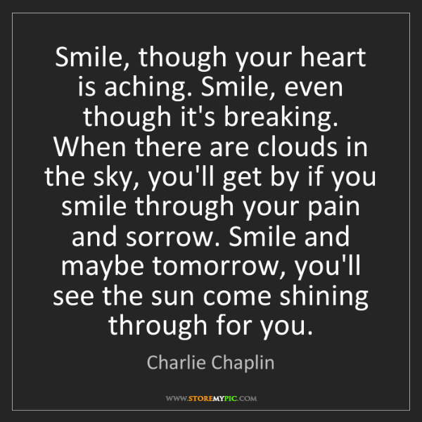 Charlie Chaplin Smile Though Your Heart Is Aching Smile Even