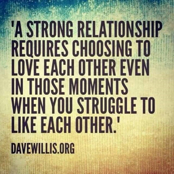 A stronger relationship requires choosing to love each other even in those moments wh