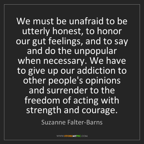 Suzanne Falter-Barns: We must be unafraid to be utterly honest, to honor our...