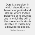 walter-lippmann-ours-is-a-problem-in-which-deception-quote-on-storemypic-64bfc