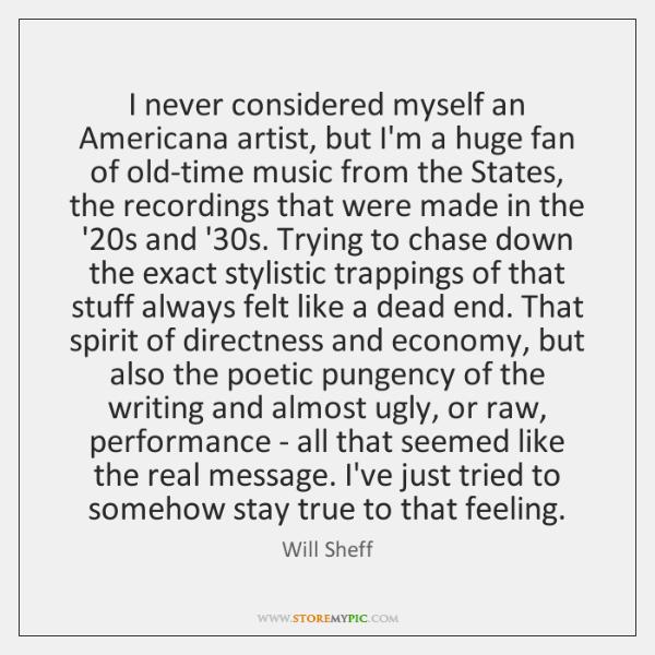 I never considered myself an Americana artist, but I'm a huge fan ...