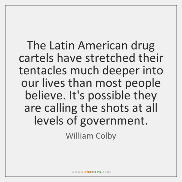 The Latin American drug cartels have stretched their tentacles much deeper into ...