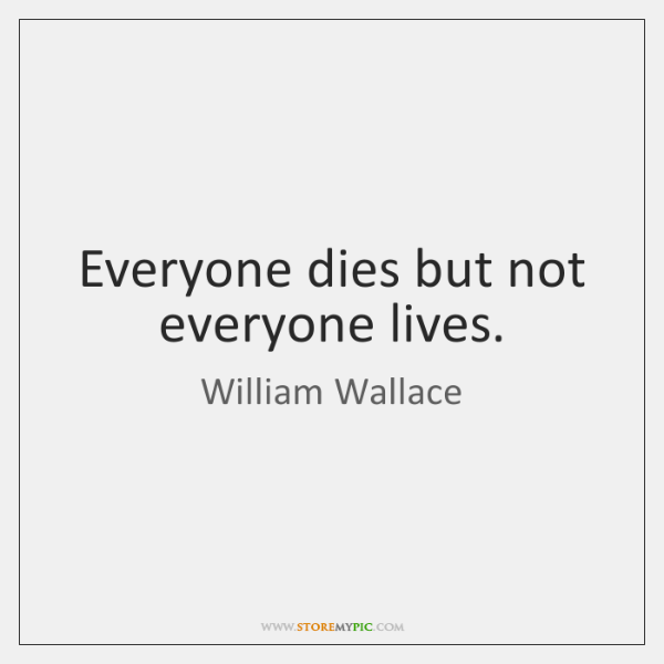 Everyone Dies But Not Everyone Lives Storemypic