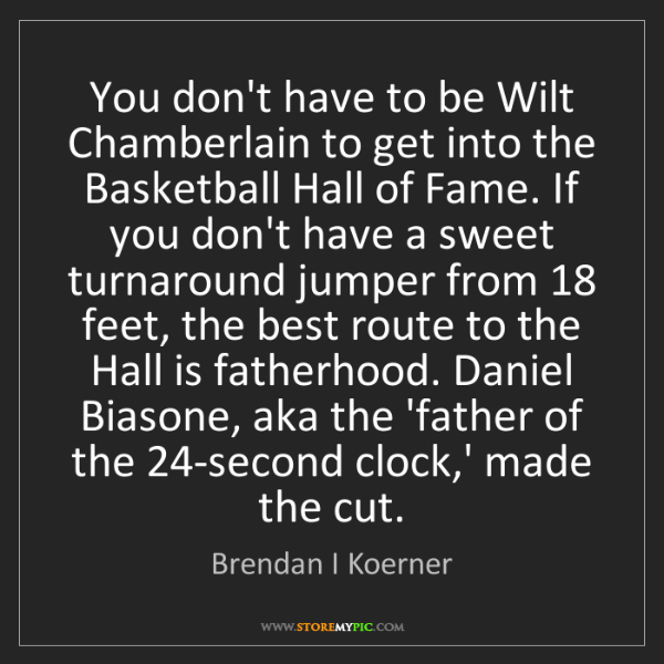 Brendan I Koerner: You don't have to be Wilt Chamberlain to get into the...