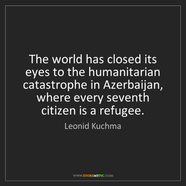 Leonid Kuchma: The world has closed its eyes to the humanitarian catastrophe...